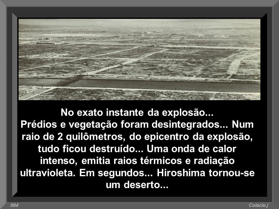 6 de agosto de 1945 A 2ª guerra mundial estava no fim... A cidade de Hiroshima permanecia intacta. O governo incentivava todos a manter as atividades