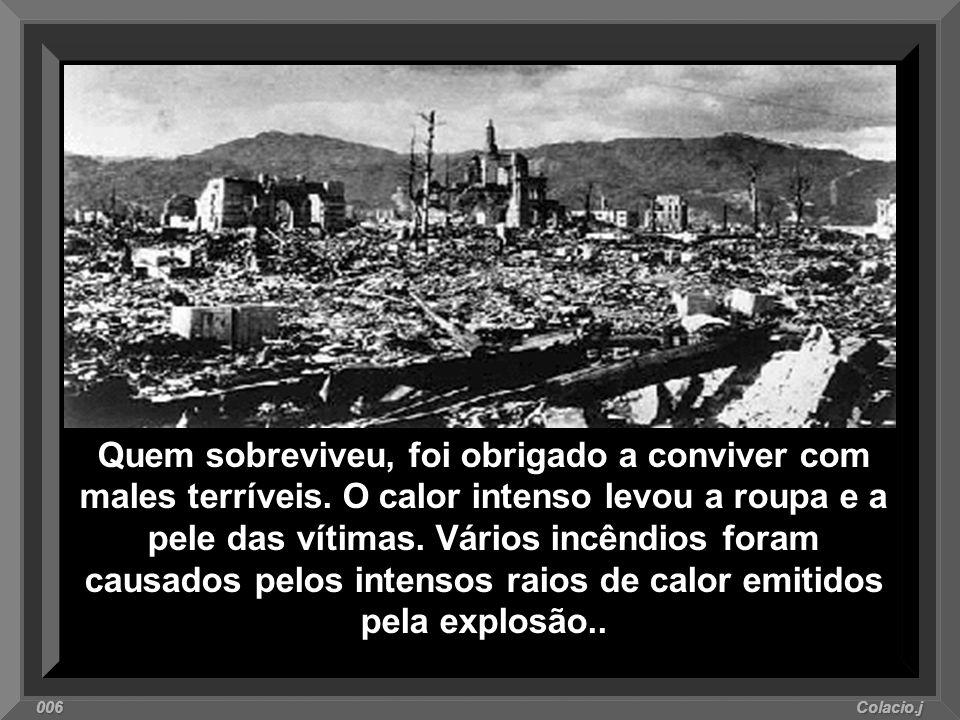 Os sobreviventes vagavam sem saber o que havia atingido a cidade. Quem estava a um quilômetro do epicentro da explosão teve seu corpo desintegrado. O