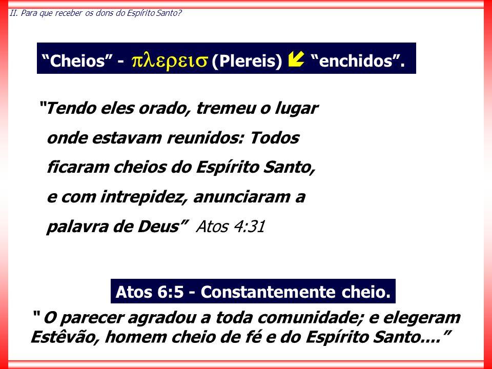 O parecer agradou a toda comunidade; e elegeram Estêvão, homem cheio de fé e do Espírito Santo.... II.