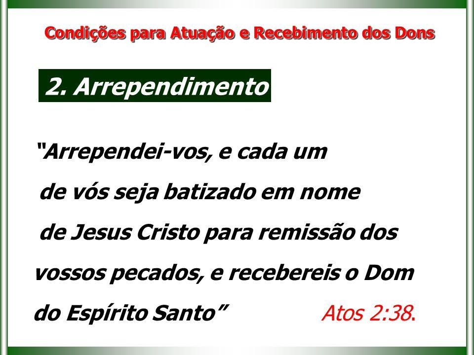 Arrependei-vos, e cada um de vós seja batizado em nome de Jesus Cristo para remissão dos vossos pecados, e recebereis o Dom do Espírito Santo Atos 2:38.
