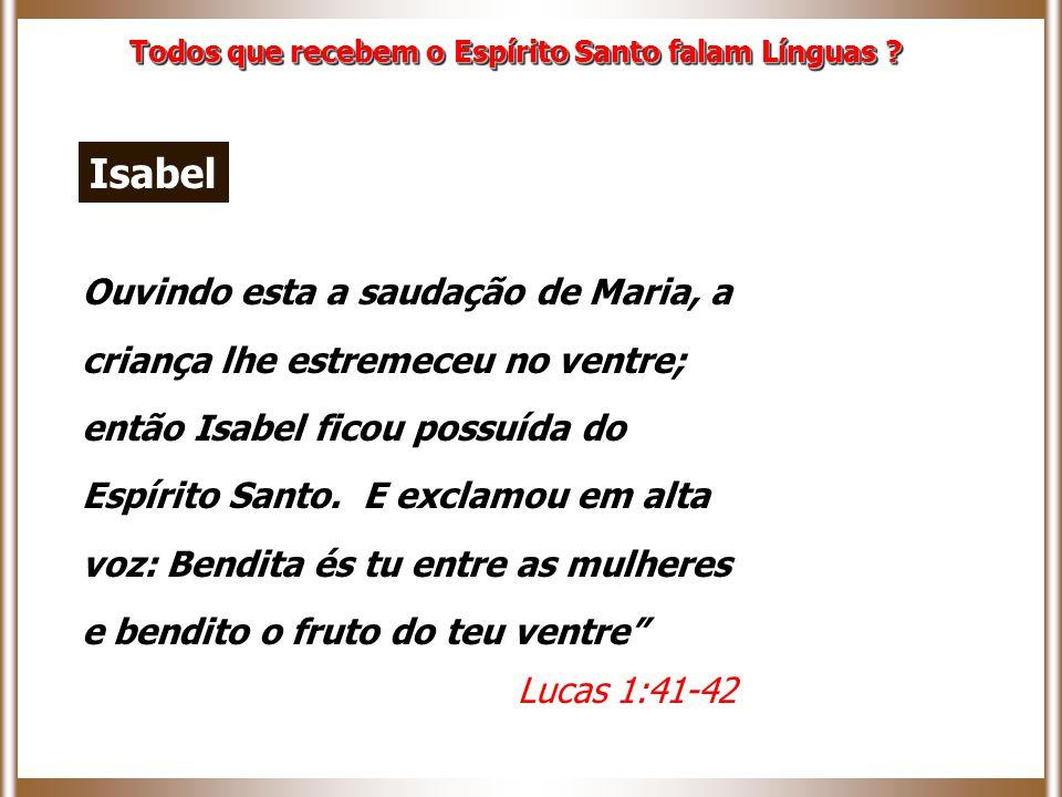 Ouvindo esta a saudação de Maria, a criança lhe estremeceu no ventre; então Isabel ficou possuída do Espírito Santo. E exclamou em alta voz: Bendita é