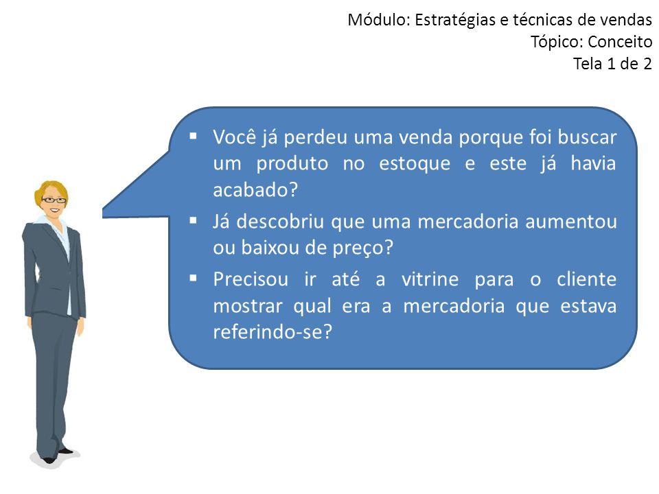 Módulo: Abertura de Vendas Tópico: Objetivos Tela 1 de 4 Abrir a venda com eficácia significa não ter que ouvir com frequência: Não, obrigado.