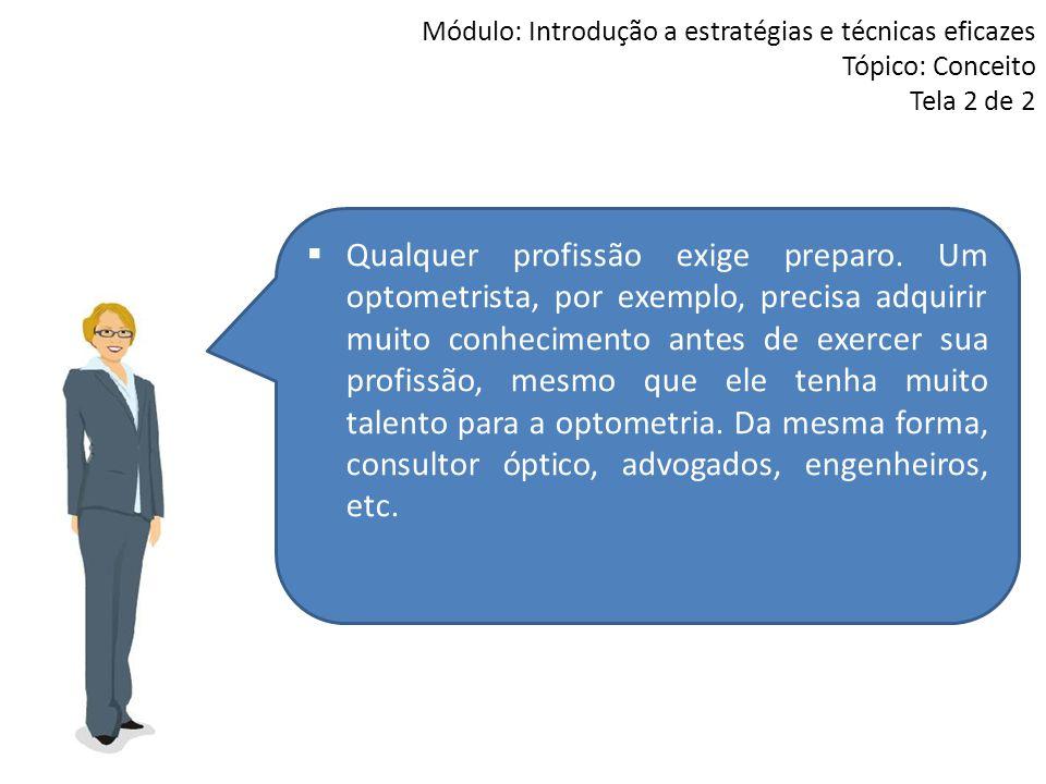 Módulo: Definição da venda Tópico: Sinais de Compra Tela 4 de 4 Estar atento para perceber os Sinais de Compra é uma das chaves para a Definição da Venda eficaz.