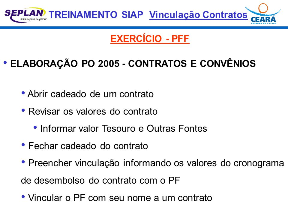 TREINAMENTO SIAP • ELABORAÇÃO PO 2005 - CONTRATOS E CONVÊNIOS • Abrir cadeado de um contrato • Revisar os valores do contrato • Informar valor Tesouro