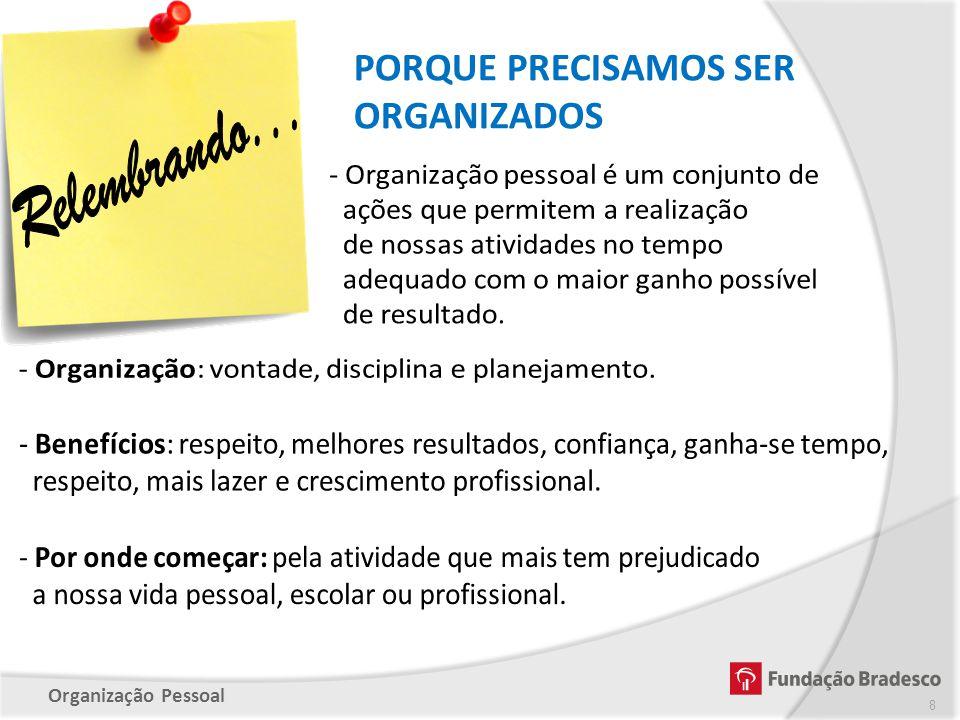 Organização Pessoal 8 PORQUE PRECISAMOS SER ORGANIZADOS