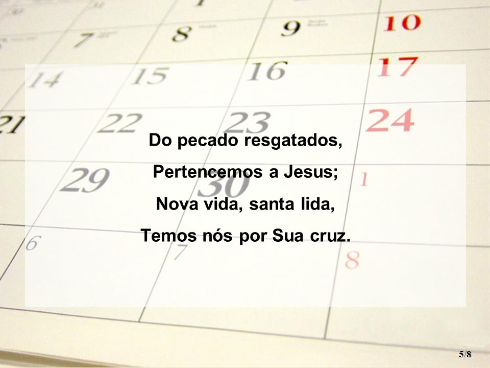 O ano findo nunca mais veremos; O ano novo hoje recebemos! Vê, vê, o belo dom que Deus nos dá! 6/8