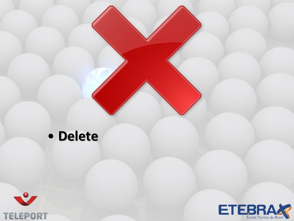 •Delete