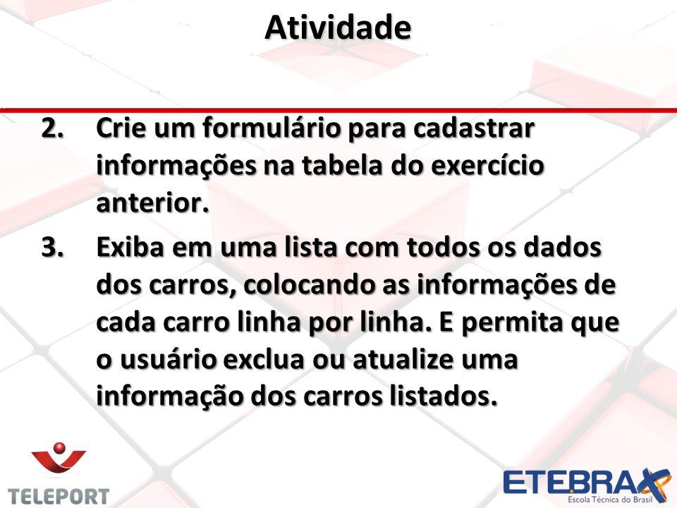 Atividade 2.Crie um formulário para cadastrar informações na tabela do exercício anterior.