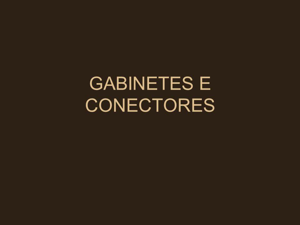 GABINETES E CONECTORES