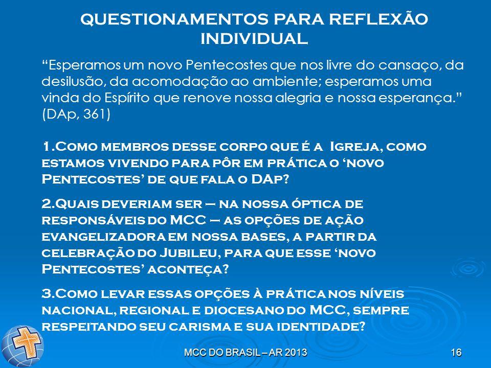 """MCC DO BRASIL – AR 201316 QUESTIONAMENTOS PARA REFLEXÃO INDIVIDUAL """"Esperamos um novo Pentecostes que nos livre do cansaço, da desilusão, da acomodaçã"""