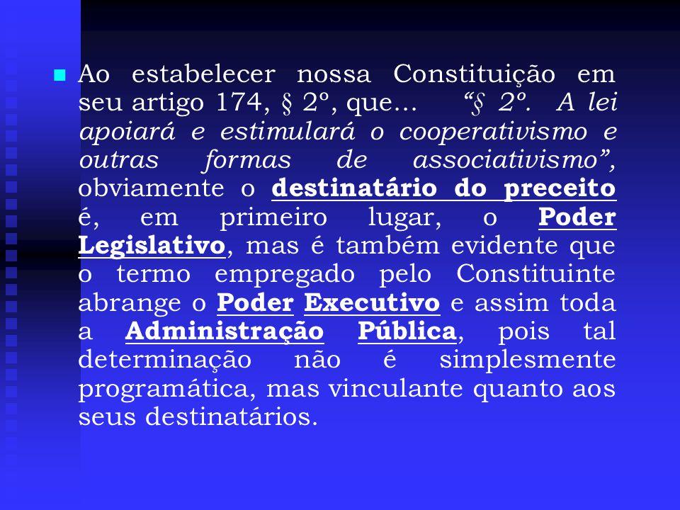   Ao estabelecer nossa Constituição em seu artigo 174, § 2º, que...
