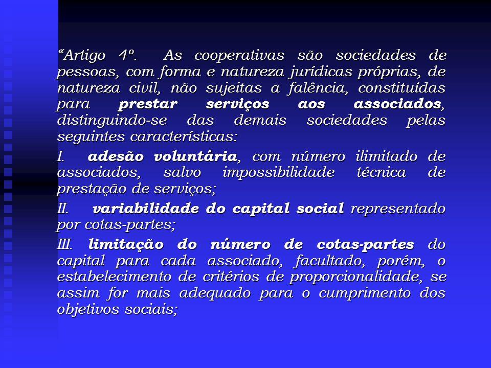 IV.incessibilidade das cotas-partes do capital a terceiros, estranhos à sociedade; V.