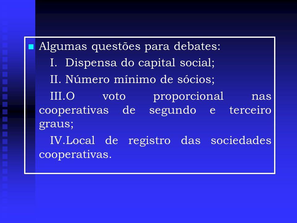   Algumas questões para debates: I.Dispensa do capital social; II.