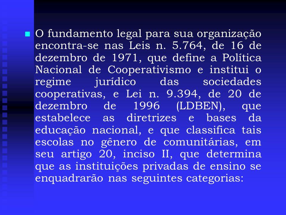   O fundamento legal para sua organização encontra-se nas Leis n.