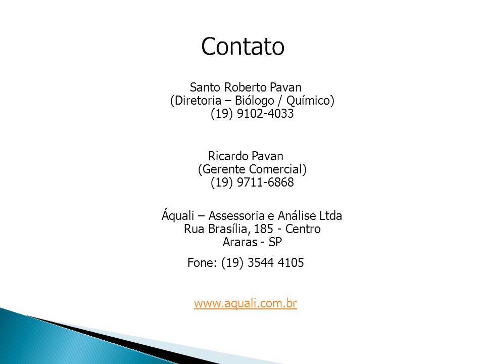 Santo Roberto Pavan (Diretoria – Biólogo / Químico) (19) 9102-4033 Ricardo Pavan (Gerente Comercial) (19) 9711-6868 Áquali – Assessoria e Análise Ltda