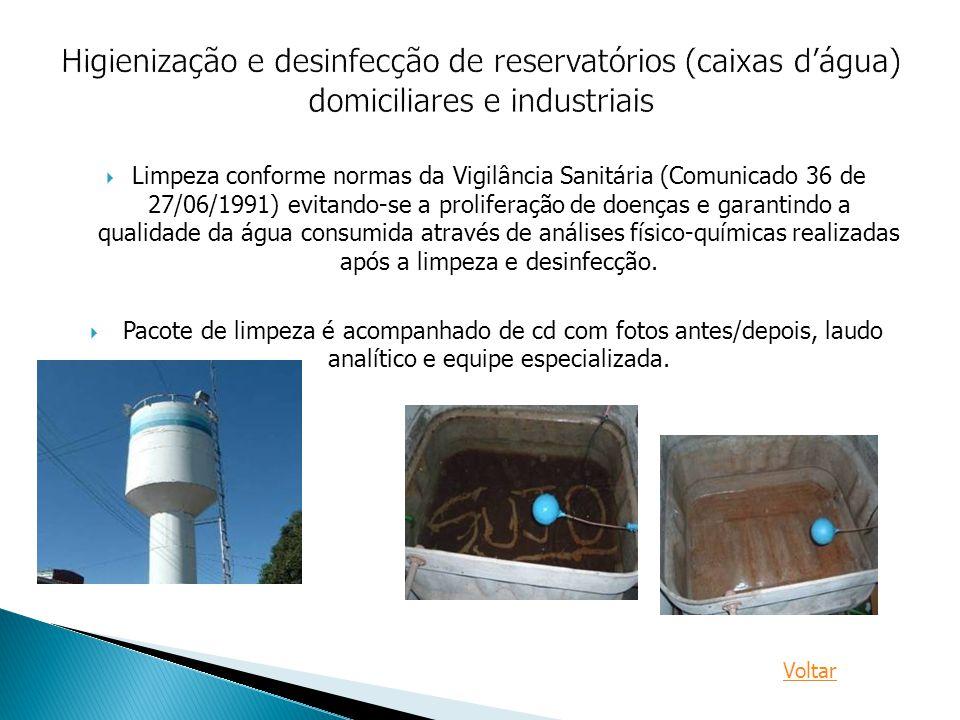  Limpeza conforme normas da Vigilância Sanitária (Comunicado 36 de 27/06/1991) evitando-se a proliferação de doenças e garantindo a qualidade da água