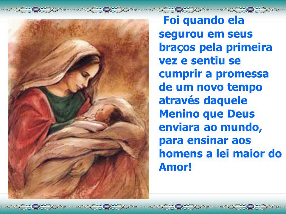 Para Maria de Nazaré Jesus nasceu em Belém, sob as estrelas, que eram focos de luzes guiando os pastores e suas ovelhas ao berço de palha.