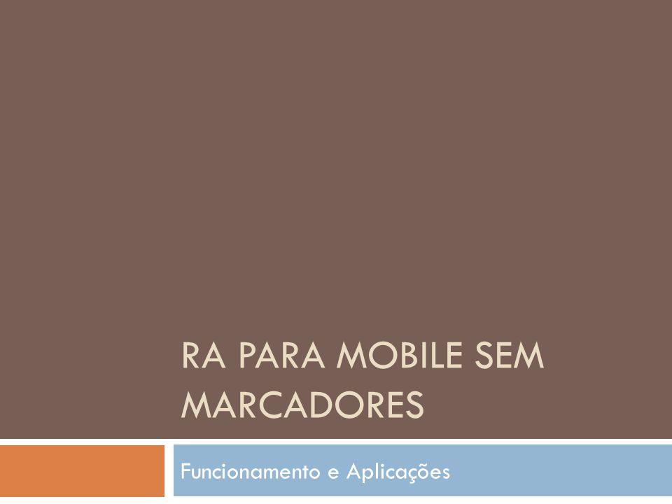 RA PARA MOBILE SEM MARCADORES Funcionamento e Aplicações