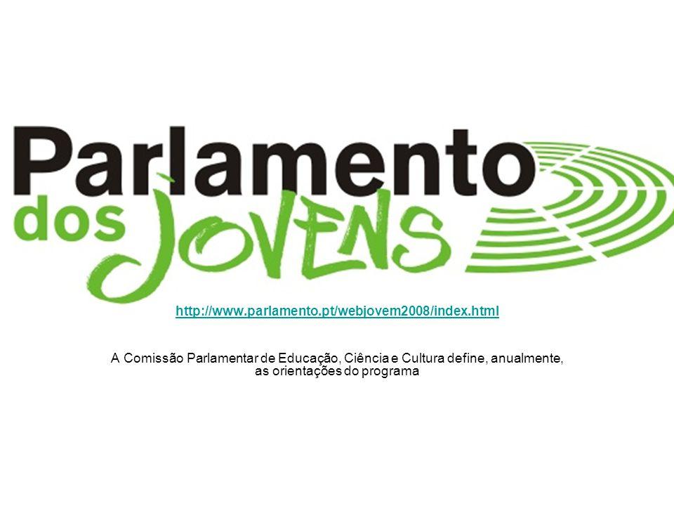 http://www.parlamento.pt/webjovem2008/index.html A Comissão Parlamentar de Educação, Ciência e Cultura define, anualmente, as orientações do programa