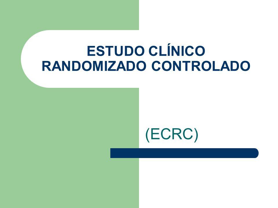 ESTUDO CLÍNICO RANDOMIZADO CONTROLADO (ECRC)