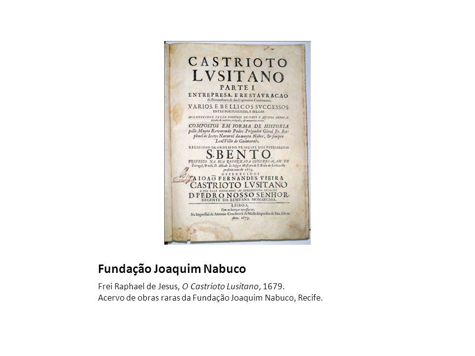 Fundação Joaquim Nabuco Frei Raphael de Jesus, O Castrioto Lusitano, 1679.