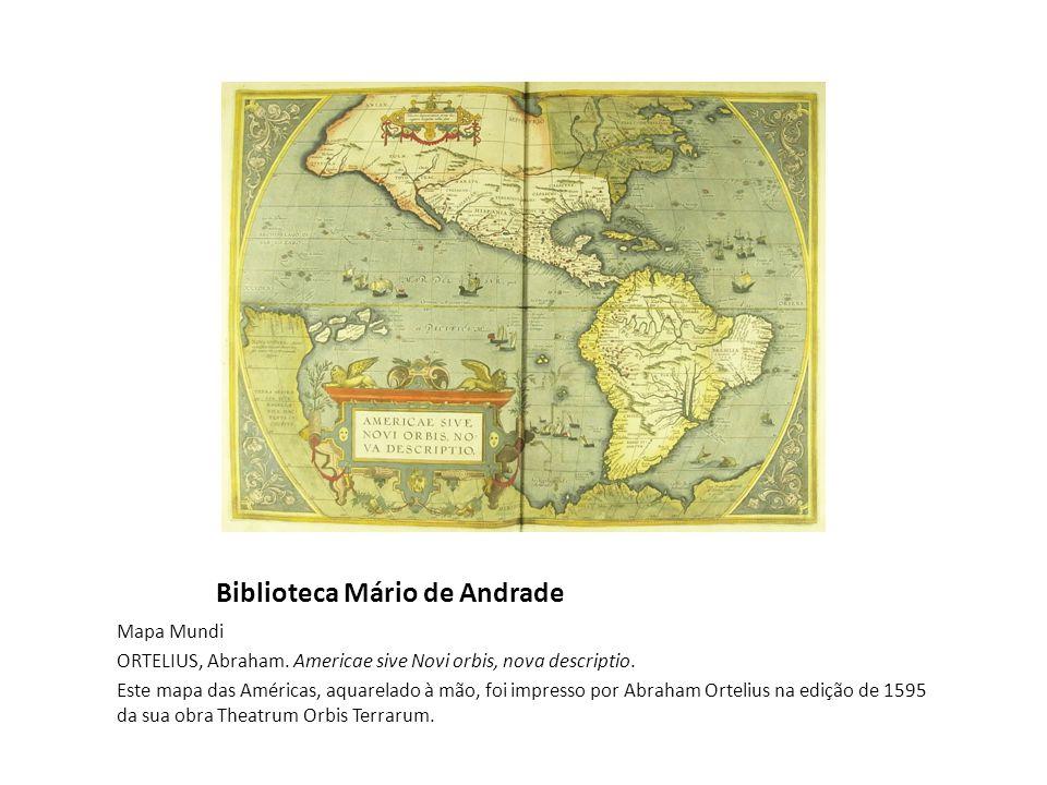 Biblioteca Mário de Andrade Mapa Mundi ORTELIUS, Abraham.