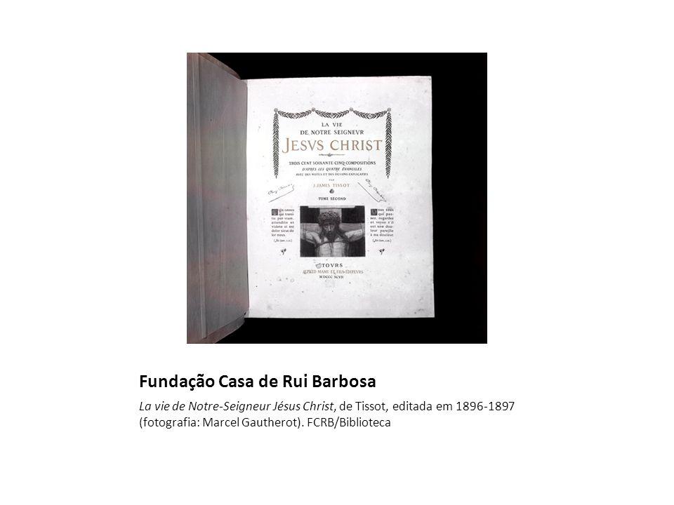 Fundação Casa de Rui Barbosa La vie de Notre-Seigneur Jésus Christ, de Tissot, editada em 1896-1897 (fotografia: Marcel Gautherot).