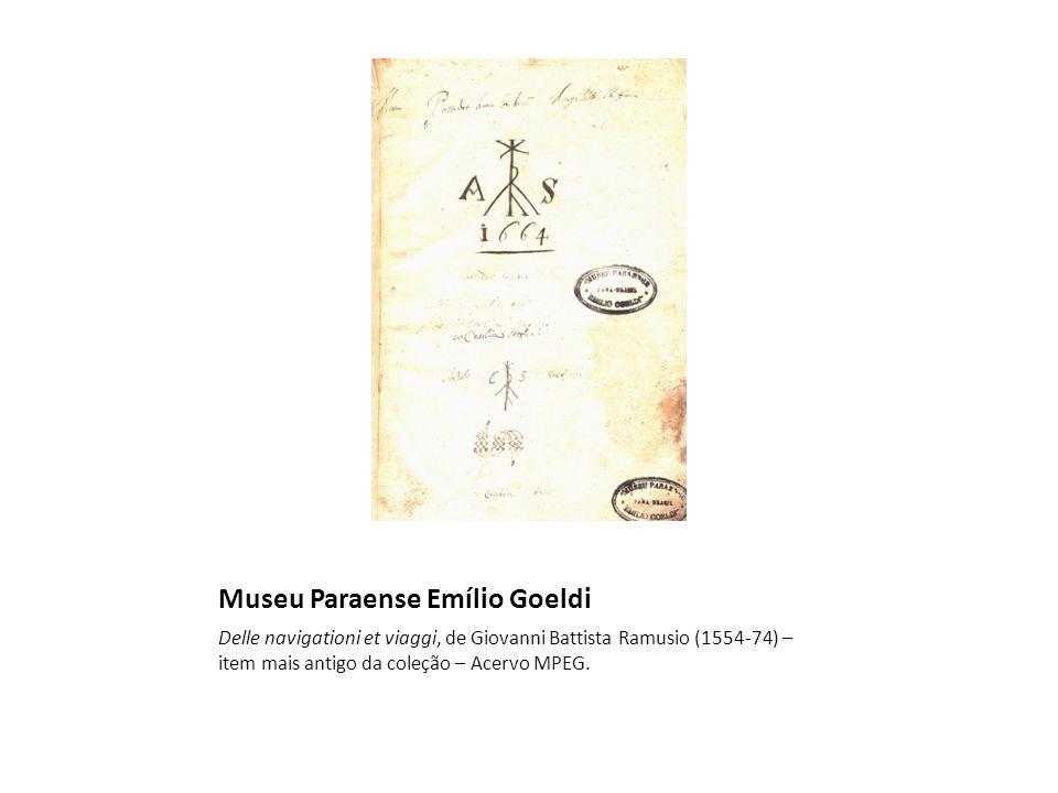 Museu Paraense Emílio Goeldi Delle navigationi et viaggi, de Giovanni Battista Ramusio (1554-74) – item mais antigo da coleção – Acervo MPEG.