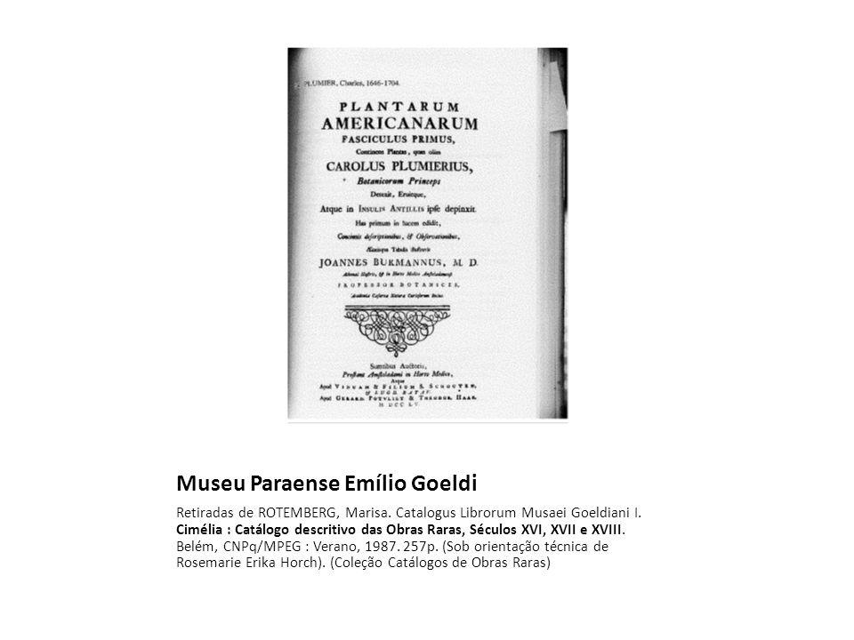 Museu Paraense Emílio Goeldi Retiradas de ROTEMBERG, Marisa.