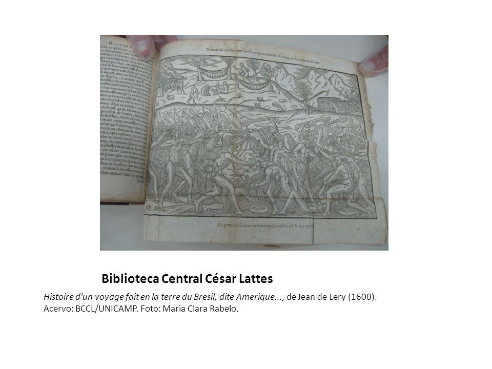 Biblioteca Central César Lattes Histoire d un voyage fait en la terre du Bresil, dite Amerique..., de Jean de Lery (1600).