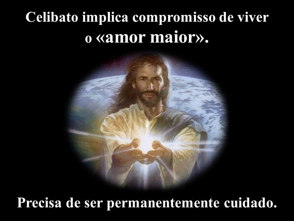 Celibato implica compromisso de viver o «amor maior».