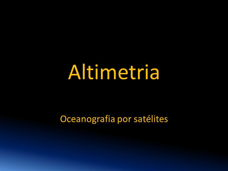 Altimetria Oceanografia por satélites