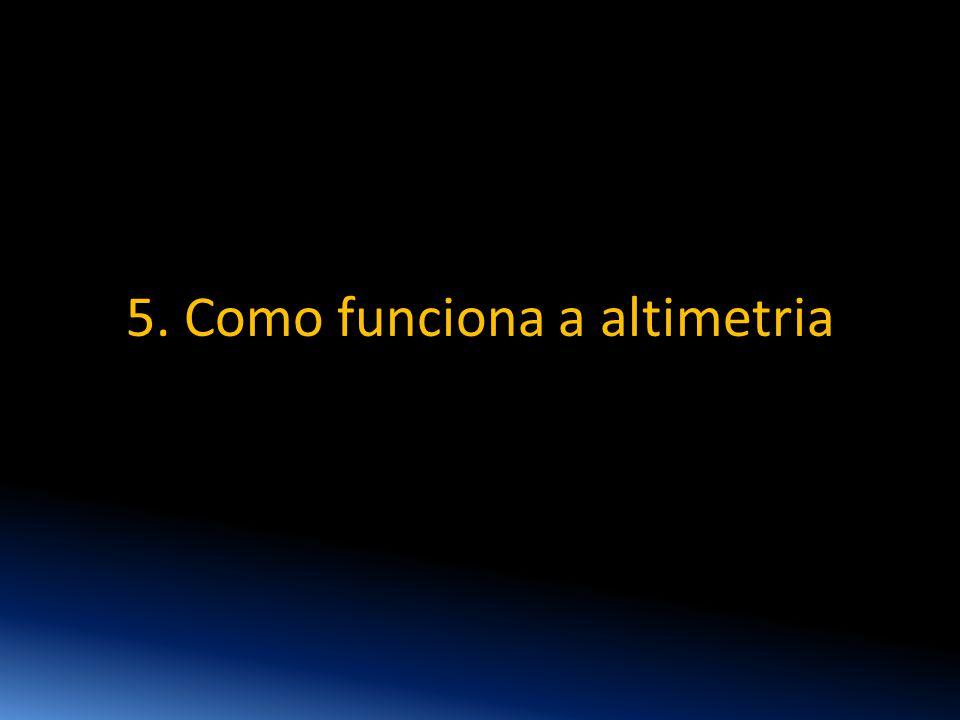 5. Como funciona a altimetria