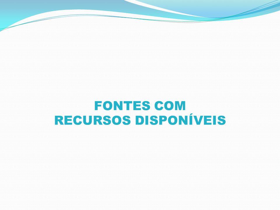 FONTES COM RECURSOS DISPONÍVEIS