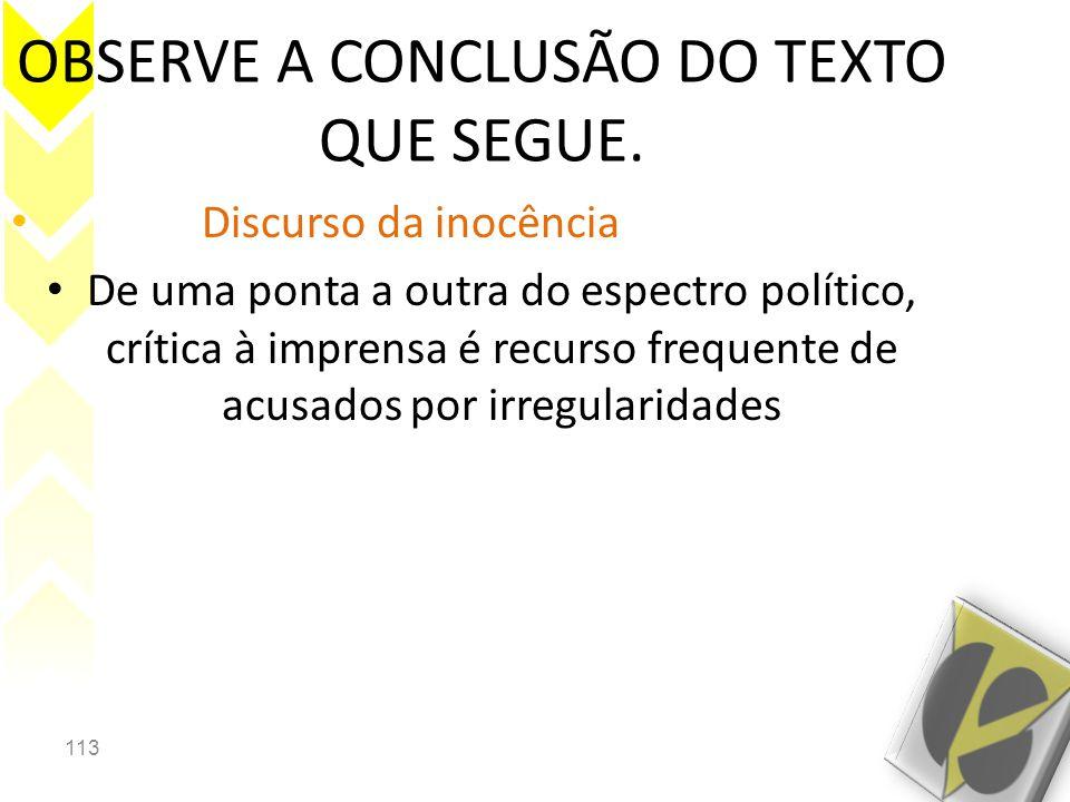 113 OBSERVE A CONCLUSÃO DO TEXTO QUE SEGUE.