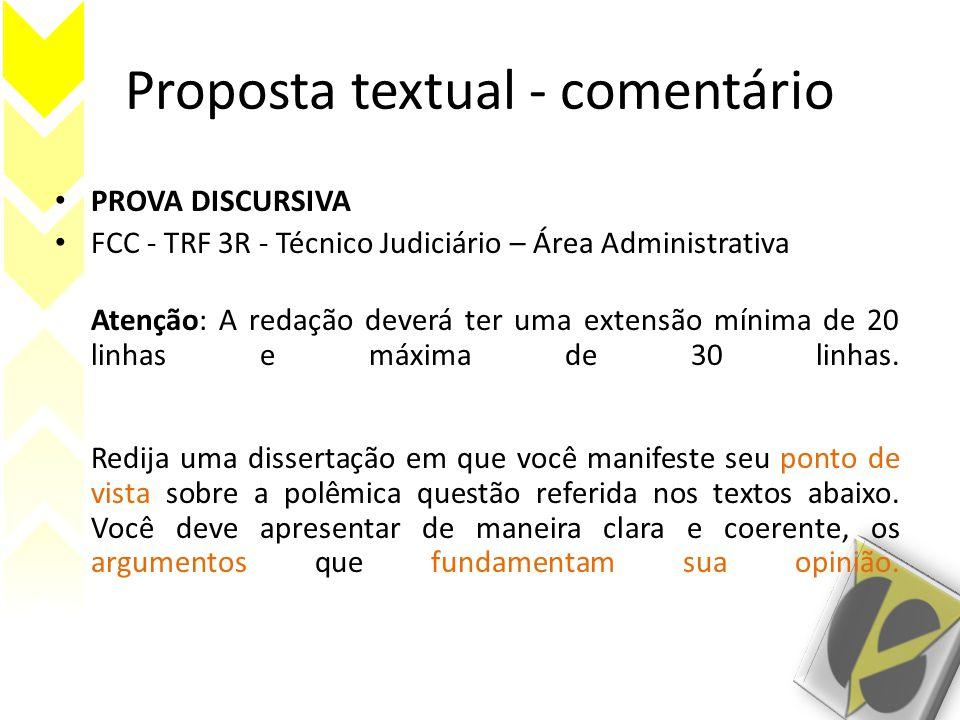 Proposta textual - comentário • PROVA DISCURSIVA • FCC - TRF 3R - Técnico Judiciário – Área Administrativa Atenção: A redação deverá ter uma extensão mínima de 20 linhas e máxima de 30 linhas.