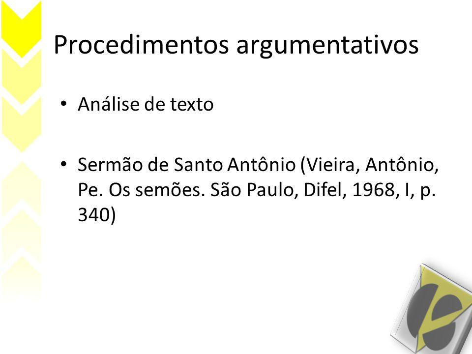 Procedimentos argumentativos • Análise de texto • Sermão de Santo Antônio (Vieira, Antônio, Pe. Os semões. São Paulo, Difel, 1968, I, p. 340)