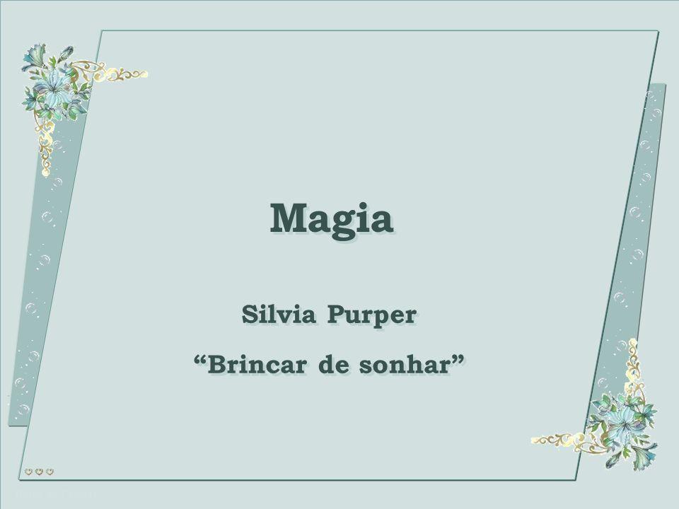 Gotas de Crystal Magia Magia Silvia Purper Brincar de sonhar Silvia Purper Brincar de sonhar Este PPS não tem senha de segurança, para que você possa estudar as animações e formatações.
