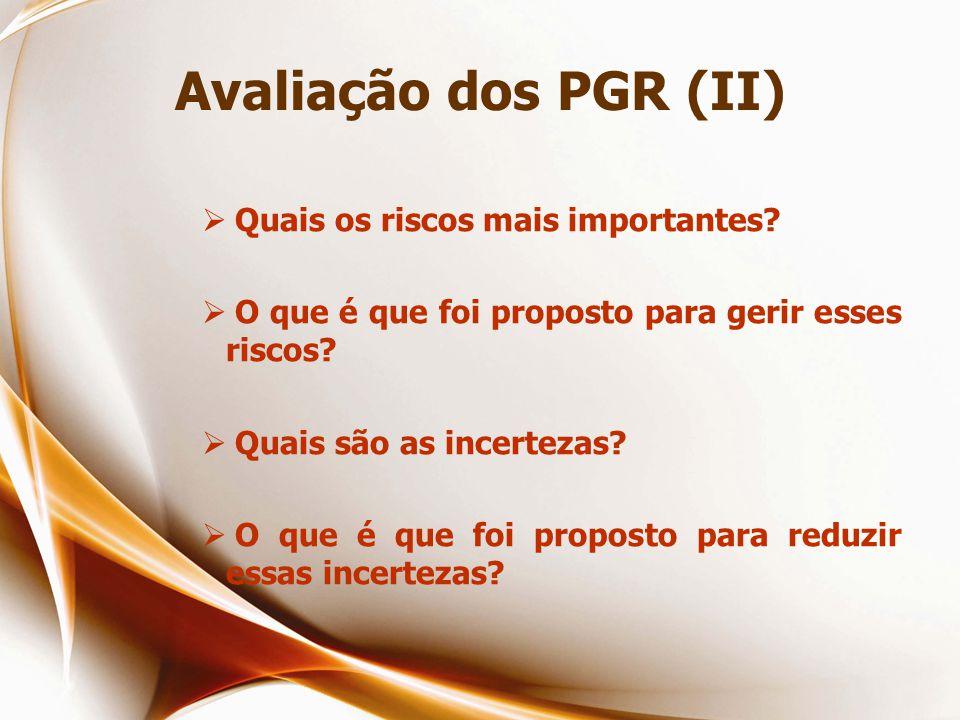 Avaliação dos PGR (II)  Quais os riscos mais importantes.