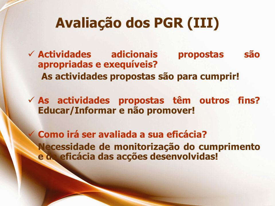 Avaliação dos PGR (III)  Actividades adicionais propostas são apropriadas e exequíveis.