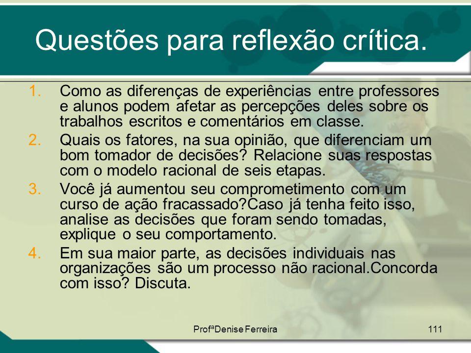 ProfªDenise Ferreira111 Questões para reflexão crítica. 1.Como as diferenças de experiências entre professores e alunos podem afetar as percepções del