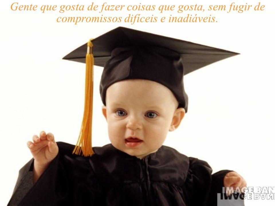 Gente que colhe, orienta, se entende, aconselha, busca a verdade e quer sempre aprender, mesmo que seja com uma criança, com um pobre, com um analfabeto.