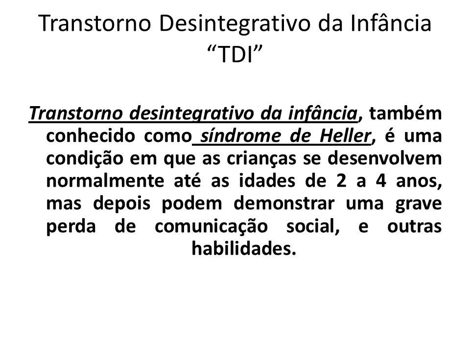 """Transtorno Desintegrativo da Infância """"TDI"""" Transtorno desintegrativo da infância, também conhecido como síndrome de Heller, é uma condição em que as"""