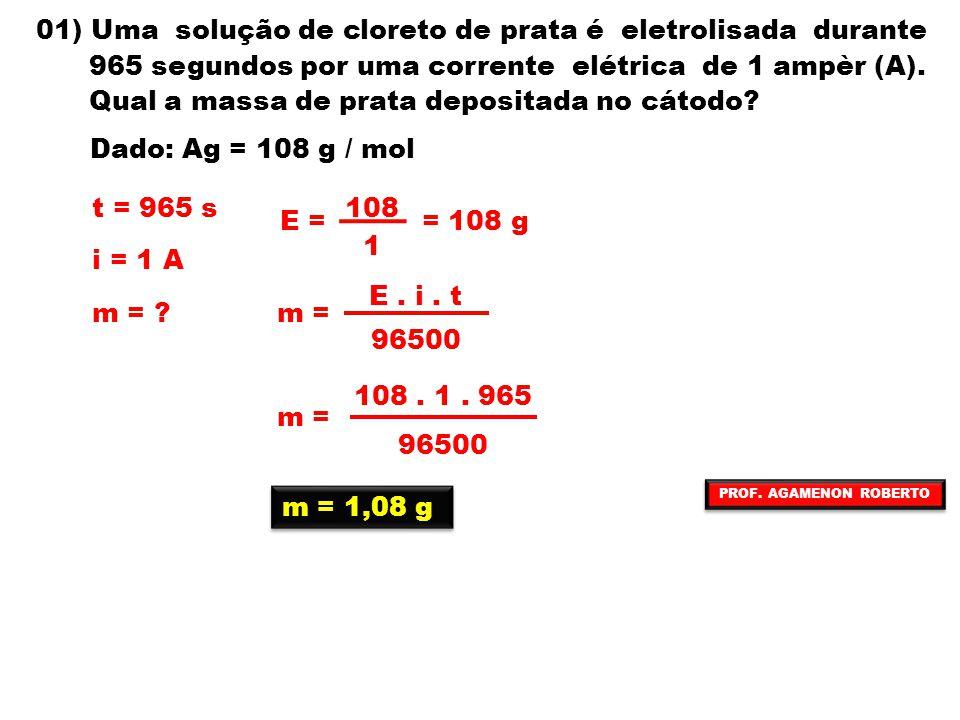 01) Uma solução de cloreto de prata é eletrolisada durante 965 segundos por uma corrente elétrica de 1 ampèr (A). Qual a massa de prata depositada no