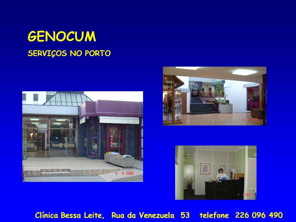GENOCUM SERVIÇOS NO PORTO Clínica Bessa Leite, Rua da Venezuela 53 telefone 226 096 490