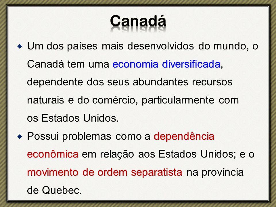 economia diversificada  Um dos países mais desenvolvidos do mundo, o Canadá tem uma economia diversificada, dependente dos seus abundantes recursos naturais e do comércio, particularmente com os Estados Unidos.