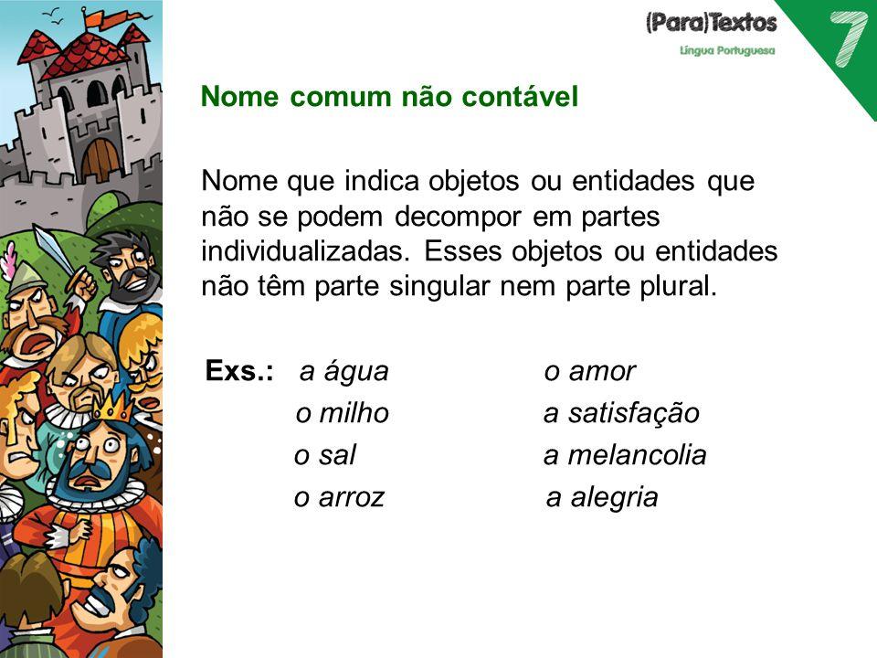 Nome comum coletivo não contável Nome coletivo que não admite plural.