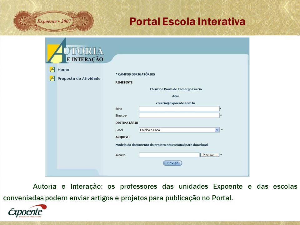 Autoria e Interação: os professores das unidades Expoente e das escolas conveniadas podem enviar artigos e projetos para publicação no Portal. Portal