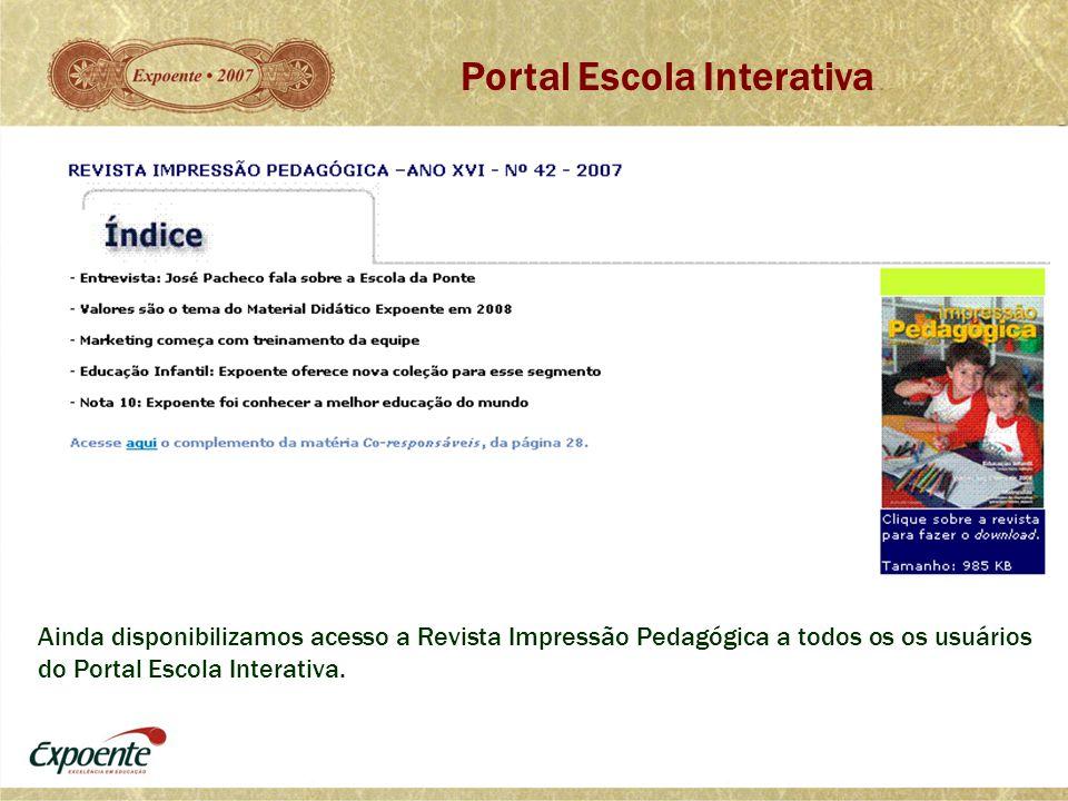 Ainda disponibilizamos acesso a Revista Impressão Pedagógica a todos os os usuários do Portal Escola Interativa. Portal Escola Interativa