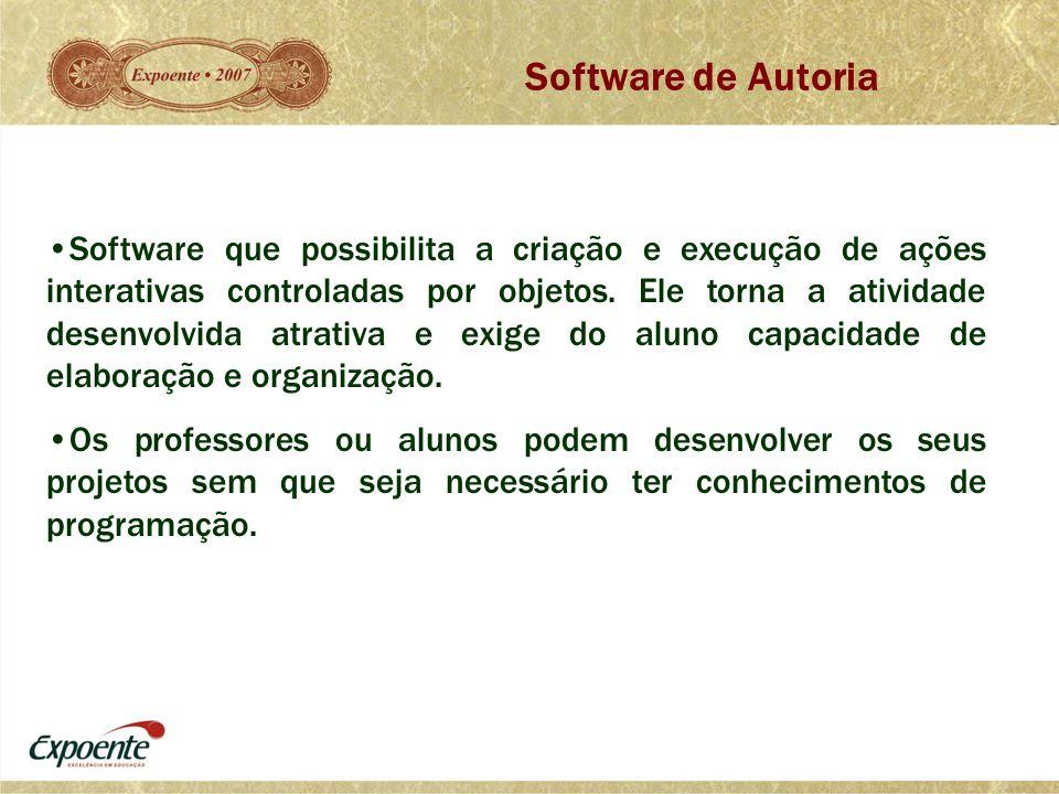 Software de Autoria •Software que possibilita a criação e execução de ações interativas controladas por objetos. Ele torna a atividade desenvolvida at